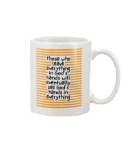 Those Who Leave Everything In God's Hands Mug front