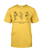 Consider How The Wild Flowers Grow Classic T-Shirt front