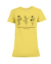 Consider How The Wild Flowers Grow Premium Fit Ladies Tee thumbnail