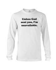 Unless God Sent You - I Am Unavailable Long Sleeve Tee thumbnail