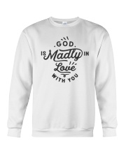 God Is Madly In Love With You Crewneck Sweatshirt thumbnail