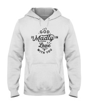 God Is Madly In Love With You Hooded Sweatshirt thumbnail