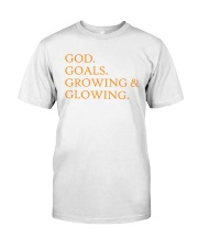 God Goals Growing and Glowing Classic T-Shirt front