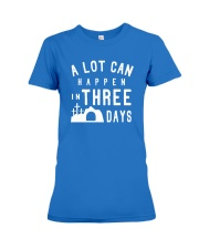 A Lot Can Happen In Three Days Premium Fit Ladies Tee thumbnail