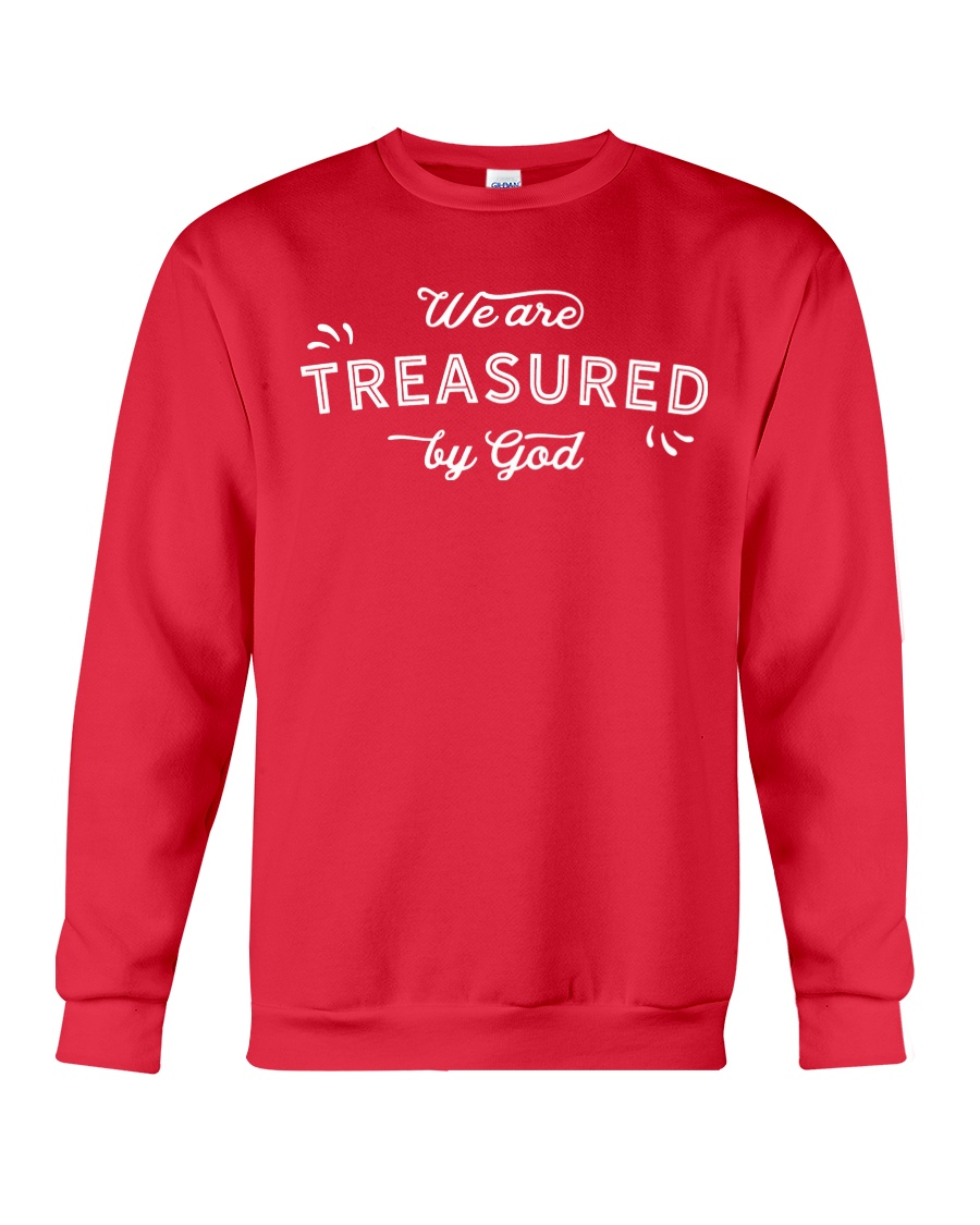 We Are Treasured By God Crewneck Sweatshirt