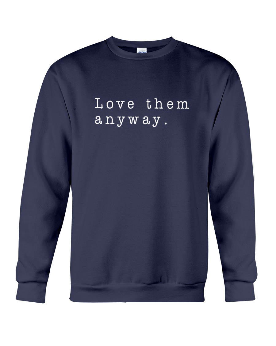 Love Them Anyway Crewneck Sweatshirt