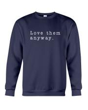 Love Them Anyway Crewneck Sweatshirt front