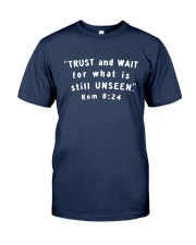 Trust And Wait For What Is Still Unseen Classic T-Shirt thumbnail