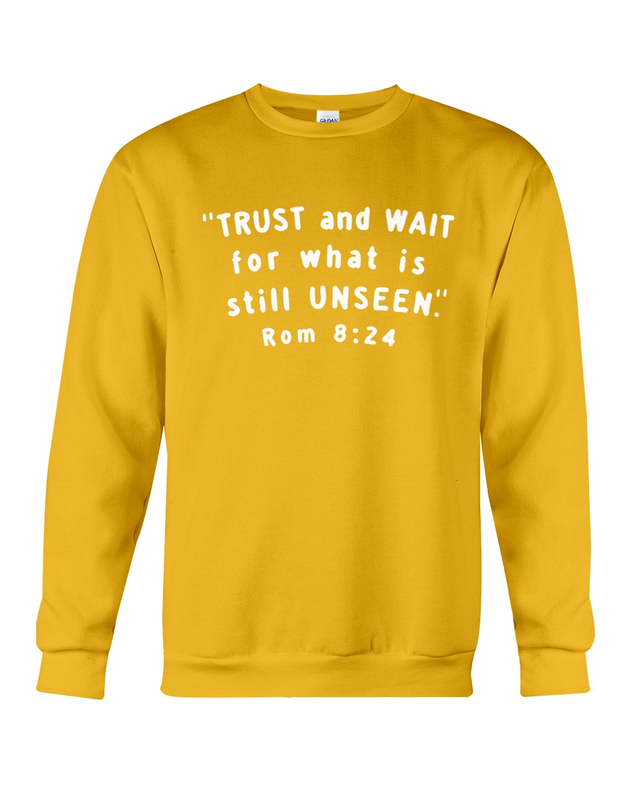 Trust And Wait For What Is Still Unseen Crewneck Sweatshirt