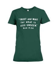 Trust And Wait For What Is Still Unseen Premium Fit Ladies Tee thumbnail