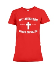 My Lifeguard Walks On Water Premium Fit Ladies Tee tile