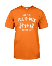 Are You Fall-O-Ween Jesus Classic T-Shirt front