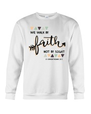We Walk By Faith Not By Sight Crewneck Sweatshirt thumbnail