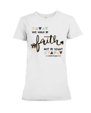 We Walk By Faith Not By Sight Premium Fit Ladies Tee thumbnail