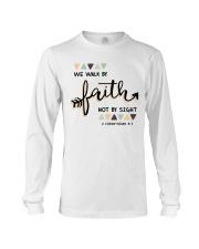 We Walk By Faith Not By Sight Long Sleeve Tee thumbnail