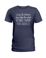 Living Life Between Jesus Take The Wheel Ladies T-Shirt thumbnail