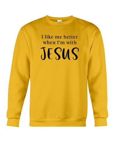 I like me better when I'm with Jesus