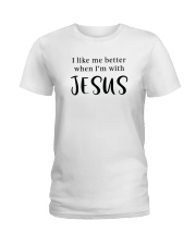 I like me better when I'm with Jesus Ladies T-Shirt thumbnail