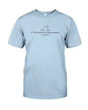 If The Oceans Roar Your Greatness So Will I Classic T-Shirt thumbnail