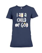 I Am A Child Of God Premium Fit Ladies Tee thumbnail