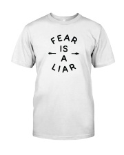 Fear Is A Liar Classic T-Shirt front