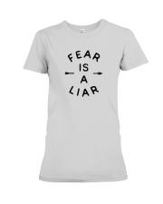 Fear Is A Liar Premium Fit Ladies Tee thumbnail
