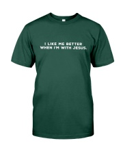 I Like Me Better When I'm With Jesus Premium Fit Mens Tee thumbnail