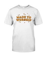 Made To Worship Classic T-Shirt front