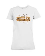 Made To Worship Premium Fit Ladies Tee thumbnail