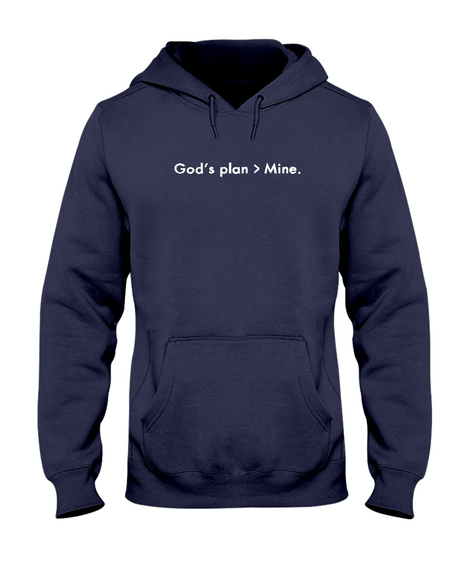 God's plan not Mine Hooded Sweatshirt