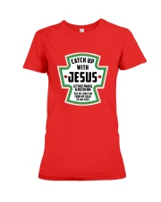 Catch Up With Jesus Premium Fit Ladies Tee thumbnail