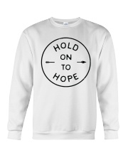 Hold On To Hope Crewneck Sweatshirt thumbnail