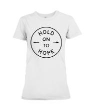 Hold On To Hope Premium Fit Ladies Tee thumbnail