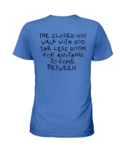 The Closer You Walk With God Ladies T-Shirt thumbnail