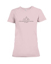 If The Mountains Bow In Reverence So Will I Premium Fit Ladies Tee thumbnail