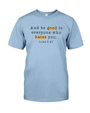 And be good to everyone who hates you Premium Fit Mens Tee thumbnail