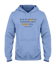 And be good to everyone who hates you Hooded Sweatshirt thumbnail