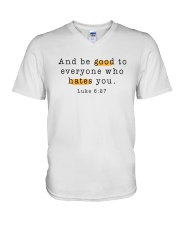 And be good to everyone who hates you V-Neck T-Shirt thumbnail