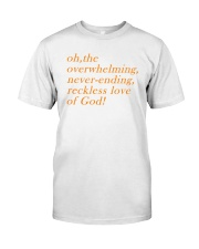 Reckless Love Of God Classic T-Shirt front