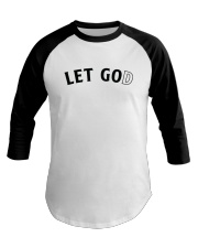 Let Go And Let God Baseball Tee thumbnail