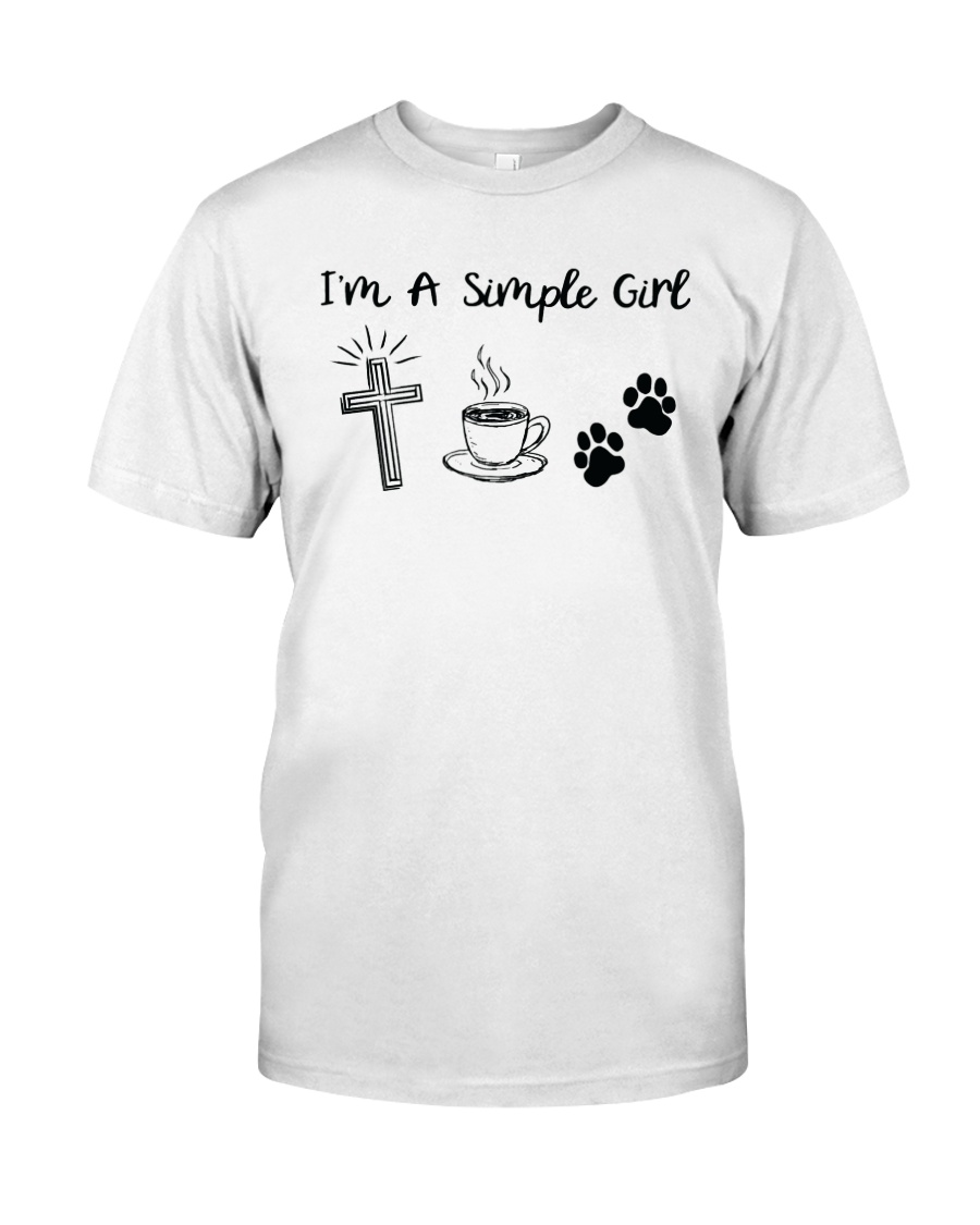 I Am A Simple Girl Classic T-Shirt