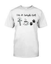 I Am A Simple Girl Classic T-Shirt front