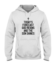 Today's Forecast God Reigns and The Son Shines Hooded Sweatshirt thumbnail