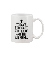 Today's Forecast God Reigns and The Son Shines Mug thumbnail