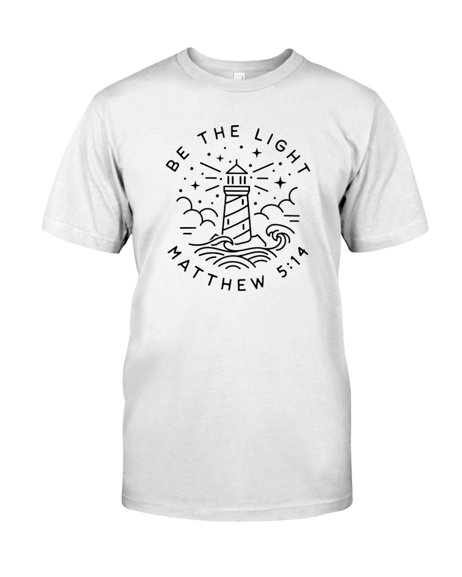 Be The Light - Matthew 5:14 Classic T-Shirt