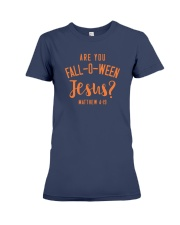 Are You Fall-O-Ween Jesus Premium Fit Ladies Tee tile