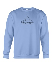 Tell Your Mountain About Your God Crewneck Sweatshirt thumbnail