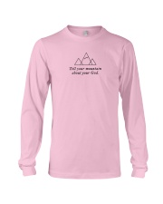 Tell Your Mountain About Your God Long Sleeve Tee thumbnail