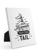 Even Mermaids Wash Their Tail 8x10 Easel-Back Gallery Wrapped Canvas thumbnail