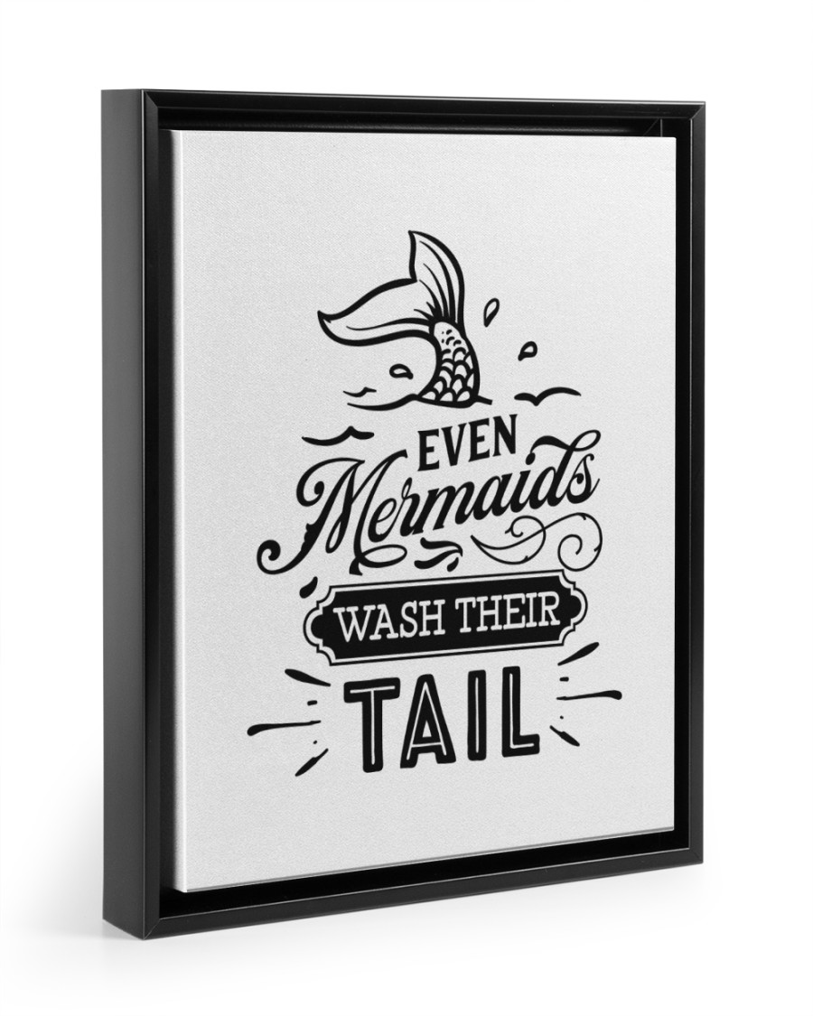 Even Mermaids Wash Their Tail 11x14 Black Floating Framed Canvas Prints